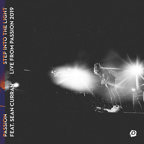 Step Into The Light (Live From Passion 2019) by Passion