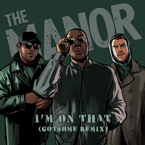 I'm On That (GotSome Remix) by The Manor