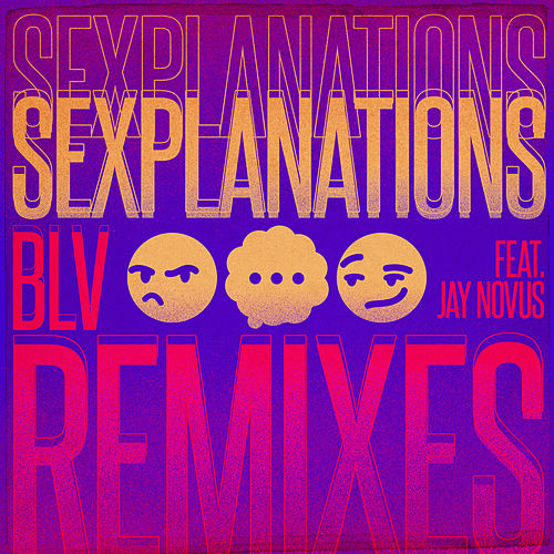Sexplanations (EP Remixes) by Blv