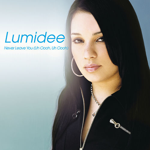 Never Leave You (Uh Oooh, Uh Oooh) de Lumidee