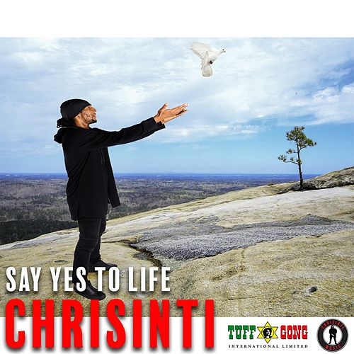 Say Yes to Life by Chrisinti