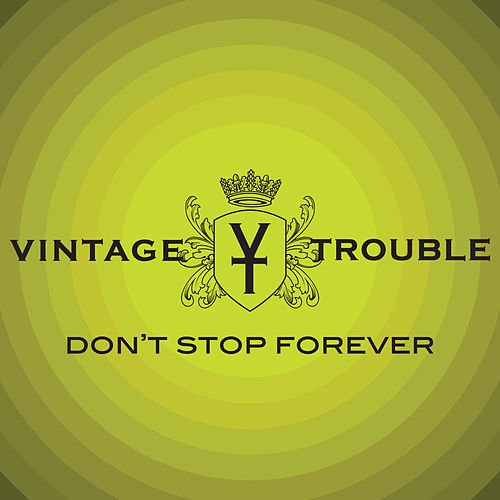 Don't Stop Forever von Vintage Trouble