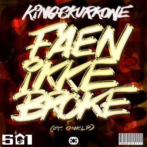 Faen Ikke Broke by KingSkurkOne