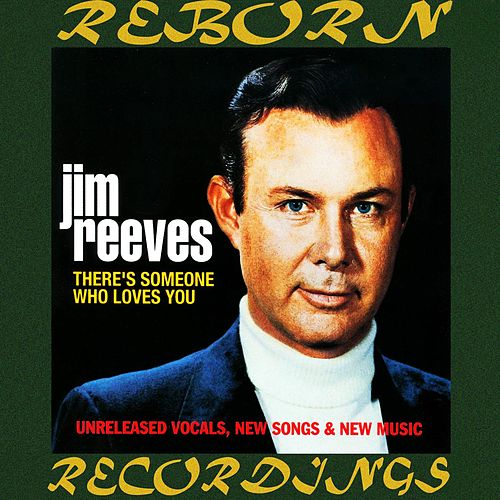 There's Someone Who Loves You (HD Remastered) von Jim Reeves