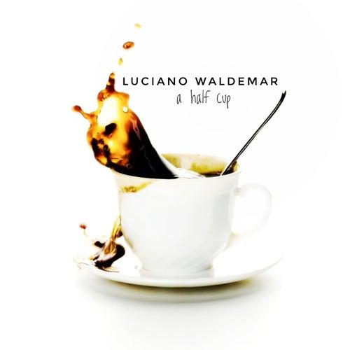 A Half Cup von Luciano Waldemar