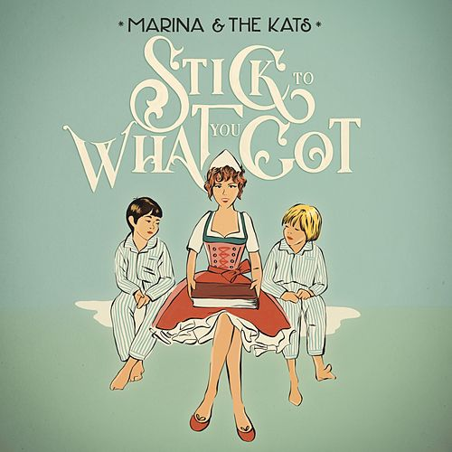 Stick to What You Got (Radio Edit) von Marina and the Kats
