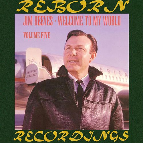 Welcome to My World, Vol.5 (HD Remastered) von Jim Reeves