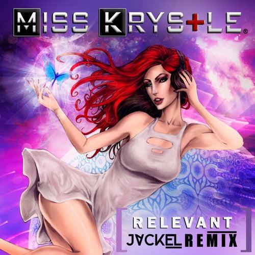 Relevant (JackEL Remix) by Miss Krystle