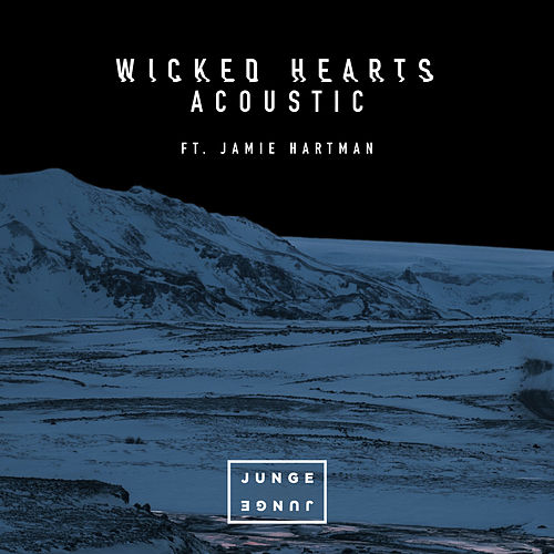 Wicked Hearts (Acoustic) van Junge Junge