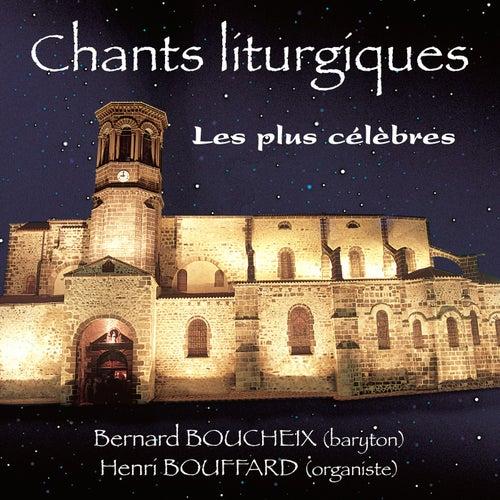 Chants liturgiques les plus célèbres by Bernard Boucheix