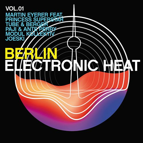 Berlin - Electronic Heat, Vol. 1 von Various Artists