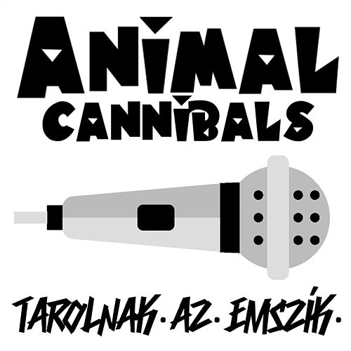 Tarolnak az emszík de Animal Cannibals