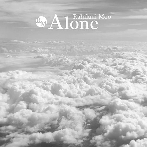 Alone by Rahilani Moo