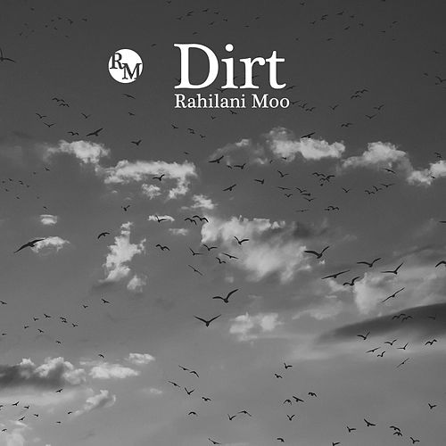 Dirt by Rahilani Moo