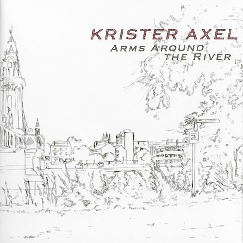 Arms Around the River by Krister Axel