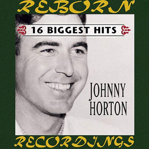 16 Biggest Hits (HD Remastered) by Johnny Horton