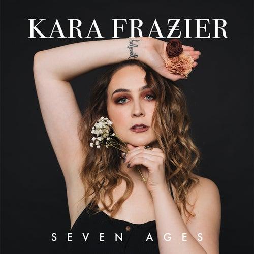Seven Ages de Kara Frazier