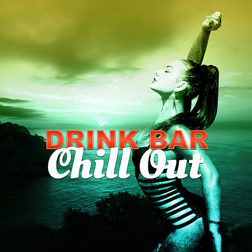 Drink Bar Chill Out – Summer Chill Out Music for Background to Drink Bar, Just Relax, Lounge Ambient, Chilling von Ibiza Chill Out