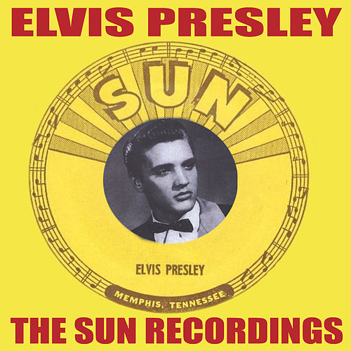The Sun Recordings by Elvis Presley