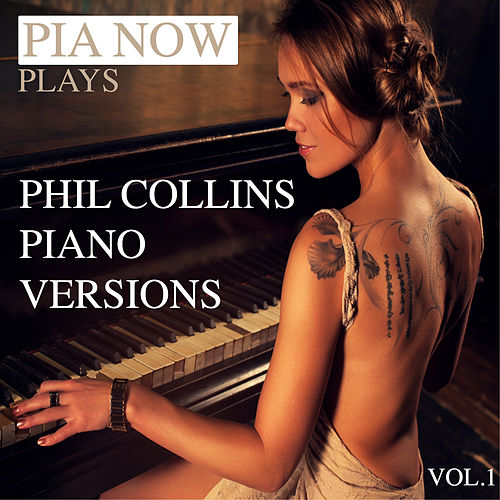 Pia Now Plays Phil Collins Piano Versions, Vol. 1 by Piano W.