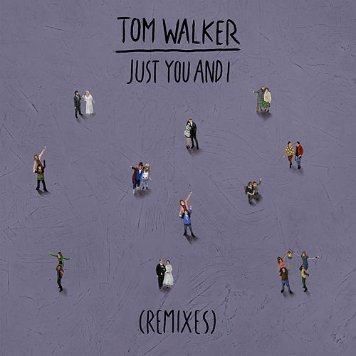 Just You and I (R3HAB Remix) by Tom Walker