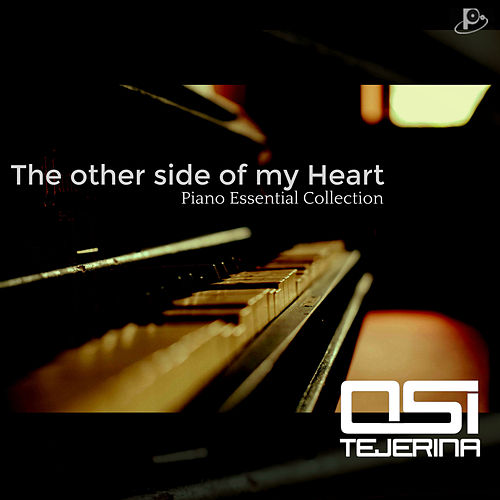 The Other Side of My Heart: Piano Essential Collection de Osi Tejerina