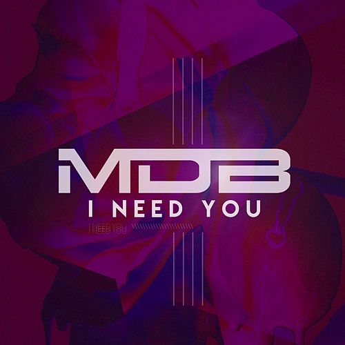 I Need You by Mdb