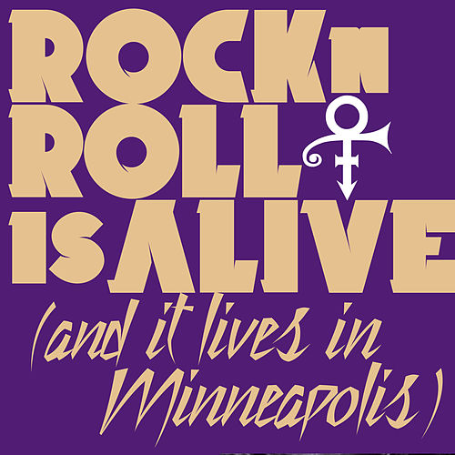 Rock 'N' Roll Is Alive! (And It Lives In Minneapolis) de Prince