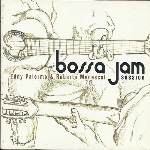 Bossa Jam Session by Eddy Palermo