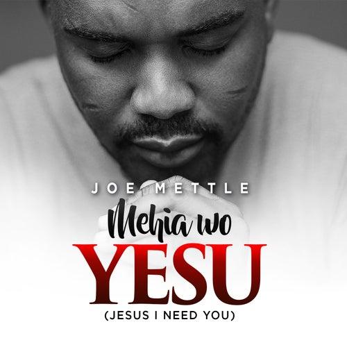 Mehia Wo Yesu by Joe Mettle
