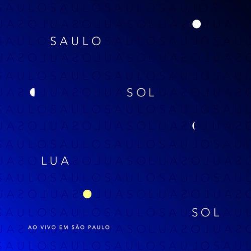 Sol  Lua  Sol, ao Vivo em São Paulo (Ao Vivo) de Saulo