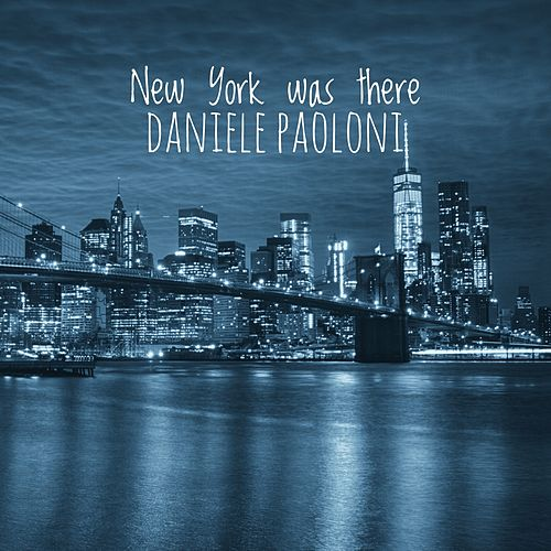 New York was there de Daniele Paoloni