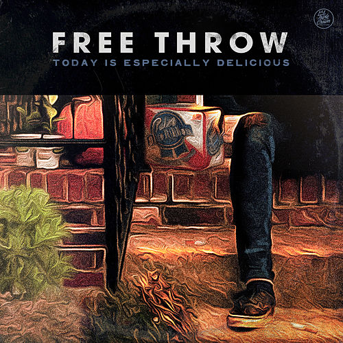 Today is Especially Delicious by Free Throw