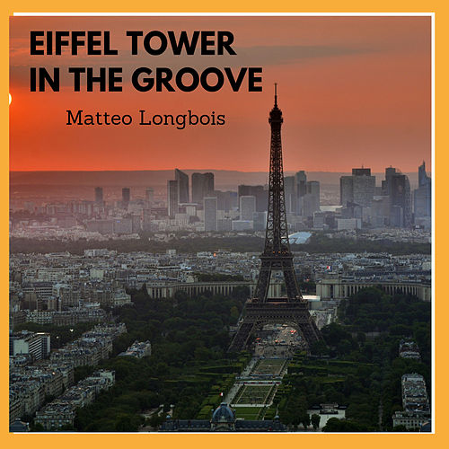 Eiffel Tower In The Groove van Matteo Longbois