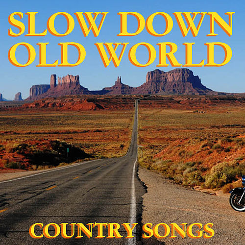 Slow Down Old World Country Songs de Various Artists