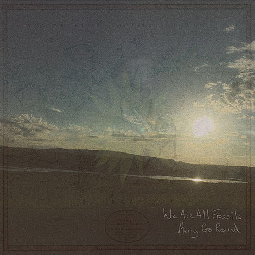 Merry Go Round by We Are All Fossils