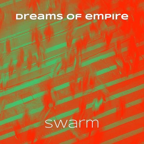 Swarm (Single version) by Dreams of Empire