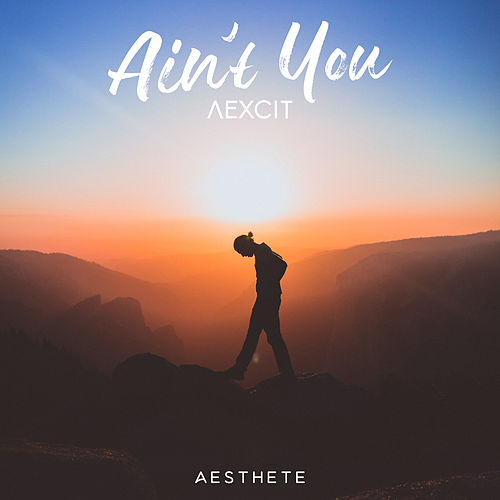 Ain't You by Aexcit