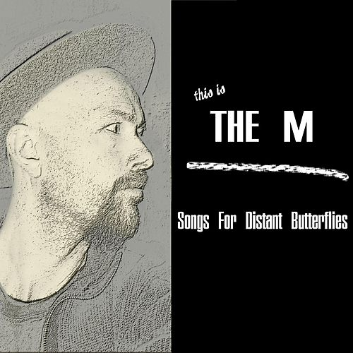 Songs for Distant Butterflies by -M-