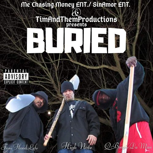 Buried (feat. Tone Hoodlyfe & Qboogie da Man) by High Note
