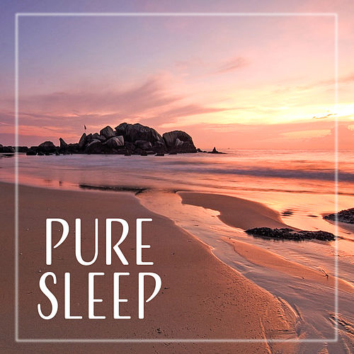 Pure Sleep – Music for Easy Sleep, Deeply, Rest, Peaceful Music, Sleepy Sleep, Relaxing Music by Ocean Waves For Sleep (1)