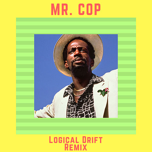 Mr. Cop (Logical Drift Re-Mix) by Gregory Isaacs