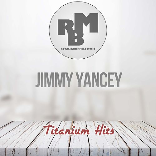 Titanium Hits by Jimmy Yancey