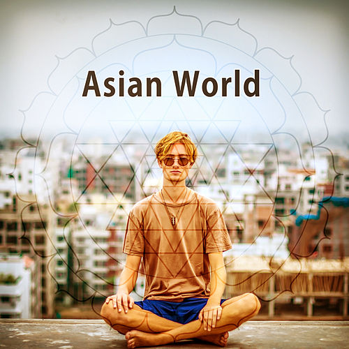 Asian World – Relaxation Music of Asian World, Healing Music Therapy, Mindfulness, Reiki, Yoga Music de Japanese Relaxation and Meditation (1)