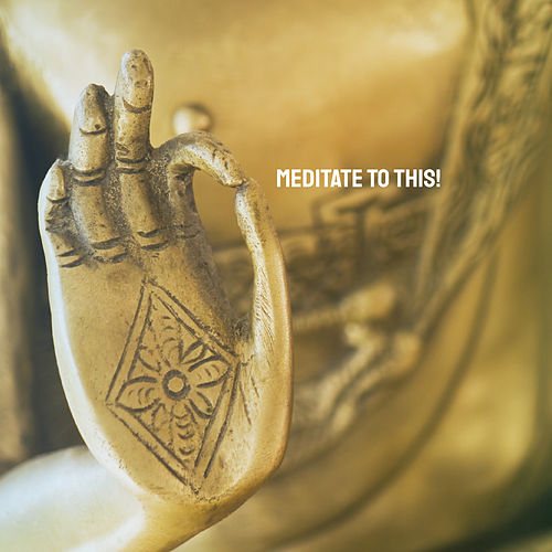 Meditate to this! by Various Artists