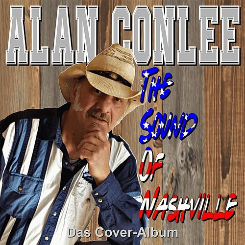 The Sound Of Nashville (Cover Version) von Alan Conlee