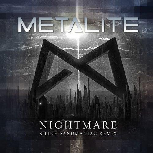 Nightmare (K-Line Sandmaniac Remix) by Metalite