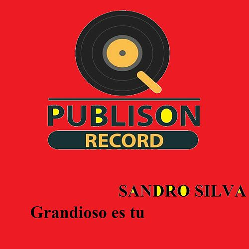 Grandioso És Tu von Sandro Silva
