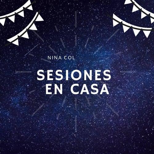 Sesiones en Casa by Nina Col