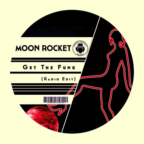 Get The Funk (Radio Edit) de Moon Rocket